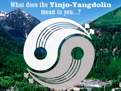What does the Yinjo-Yangdolin mean to you?