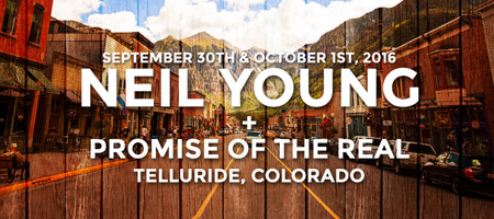 Neil Young + Promise of the Real - Telluride, CO